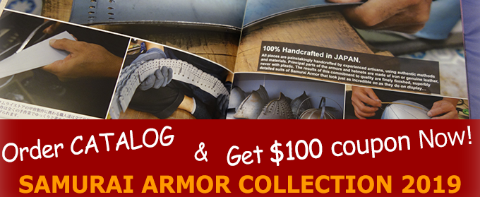 Order Samurai Armor catalogue and Get $100 coupon!